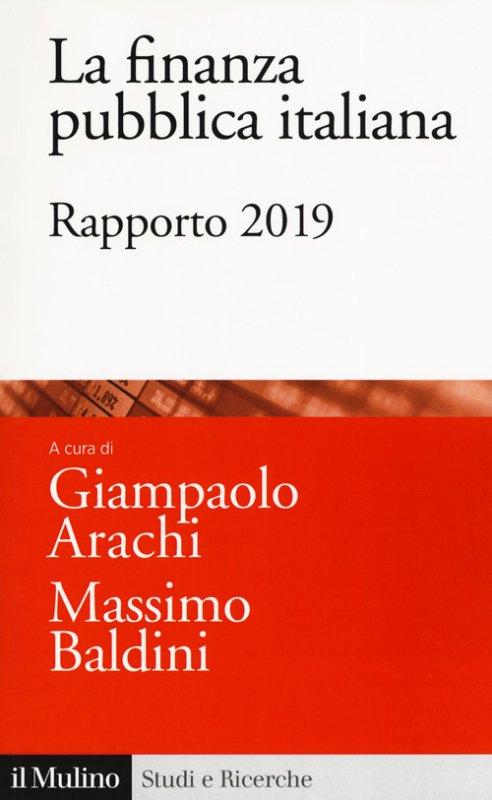 La finanza pubblica italiana. Rapporto 2019