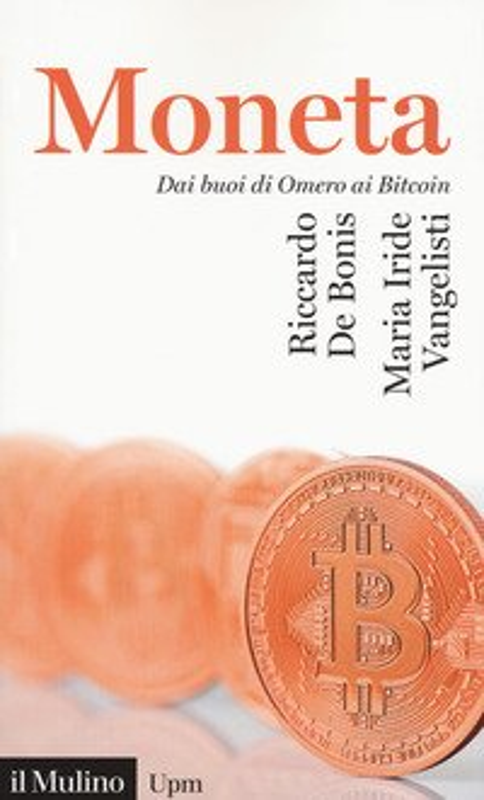 La moneta. Dai buoni di omero ai Bitcoin