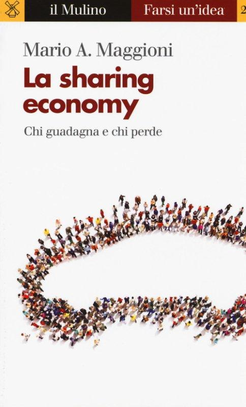 La sharing economy. Chi guadagna e chi perde