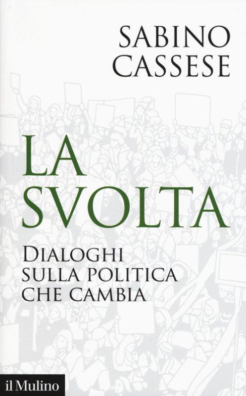 La svolta. Dialoghi sulla politica che cambia