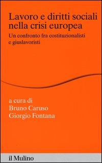 Lavoro e diritti sociali nella crisi europea. Un confronto fra costituzionalisti e giuslavoristi
