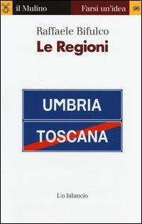 Le regioni. Un bilancio