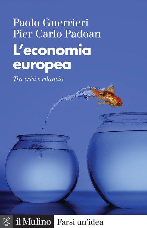 L'economia europea. Tra crisi e rilancio