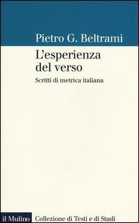 L'esperienza del verso. Scritti di metrica italiana