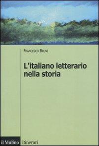 L'italiano letterario nella storia