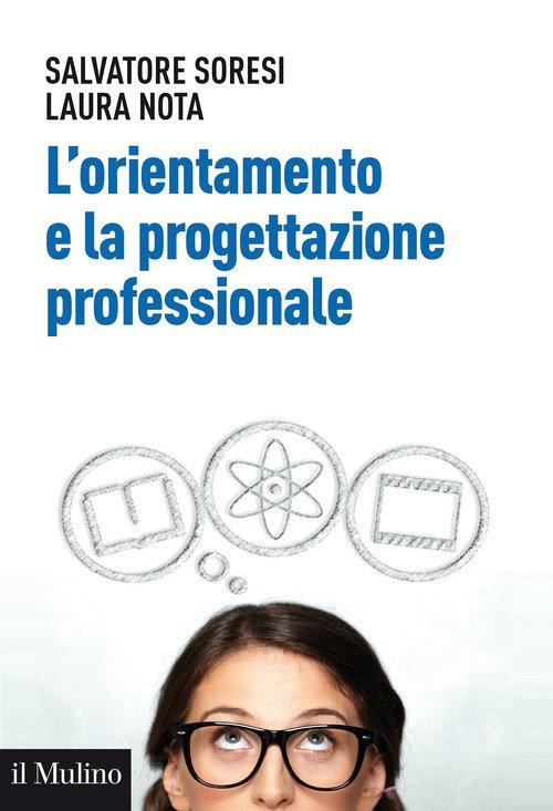 L'orientamento e la progettazione professionale. Modelli, strumenti e buone pratiche