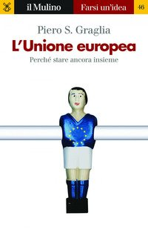 L'Unione europea. Perché stare ancora insieme