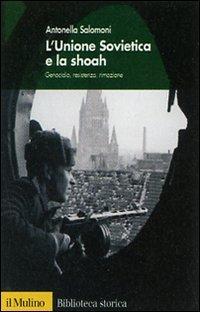 L'Unione Sovietica e la Shoah