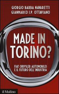 Made in Torino? Fiat Chrysler Automobiles e il futuro dell'industria