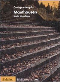 Mauthausen. Storia di un lager