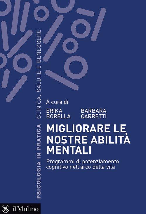 Migliorare le nostre abilità mentali. Programmi di potenziamento cognitivo nell'arco della vita