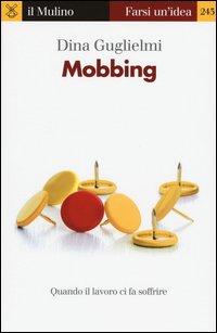 Mobbing. Quando il lavoro ci fa soffrire