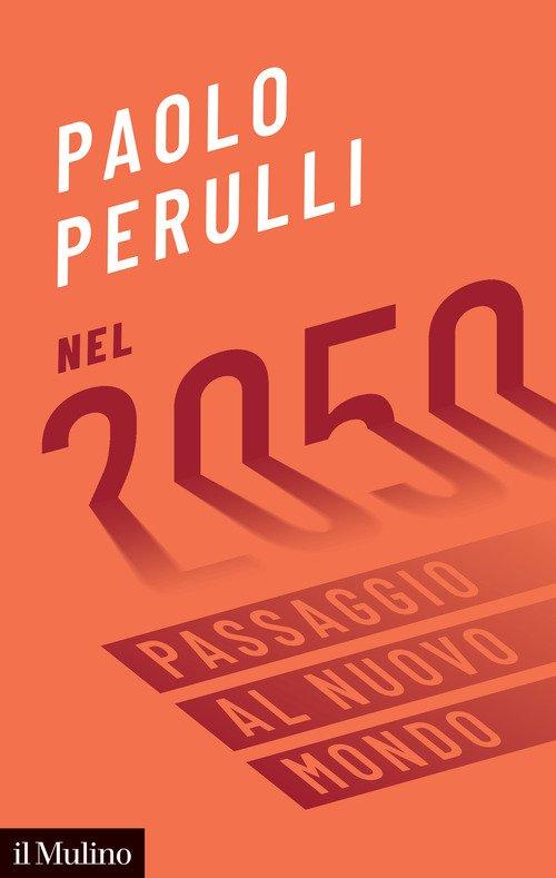 Nel 2050. Passaggio al nuovo mondo