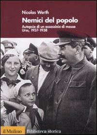 Nemici del popolo. Autopsia di un assassinio di massa. Urss, 1937-38