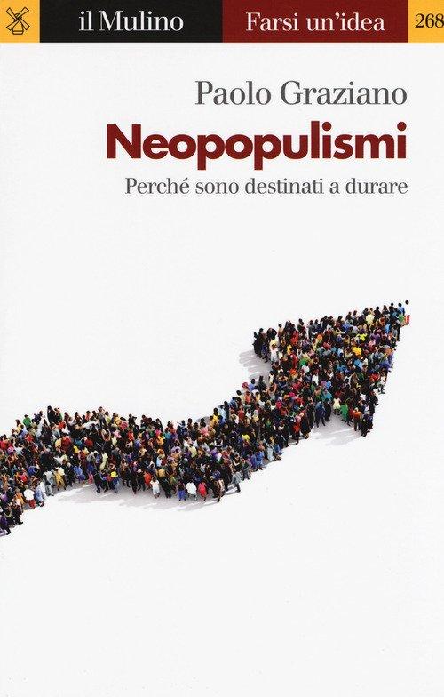 Neopopulismi. Perché sono destinati a durare