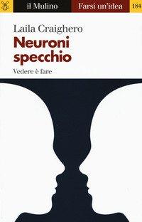 Neuroni specchio. Vedere è fare