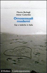 Omosessuali moderni. Gay e lesbiche in Italia