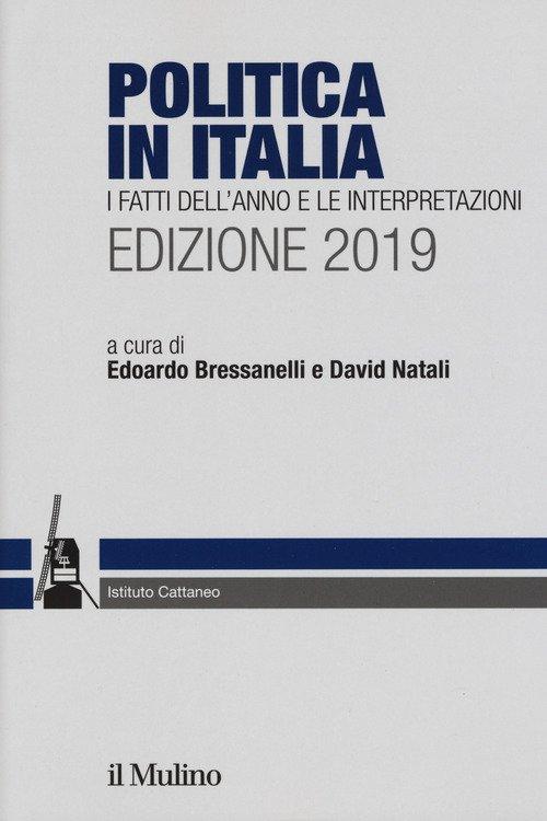Politica in Italia. I fatti dell'anno e le interpretazioni. 2019