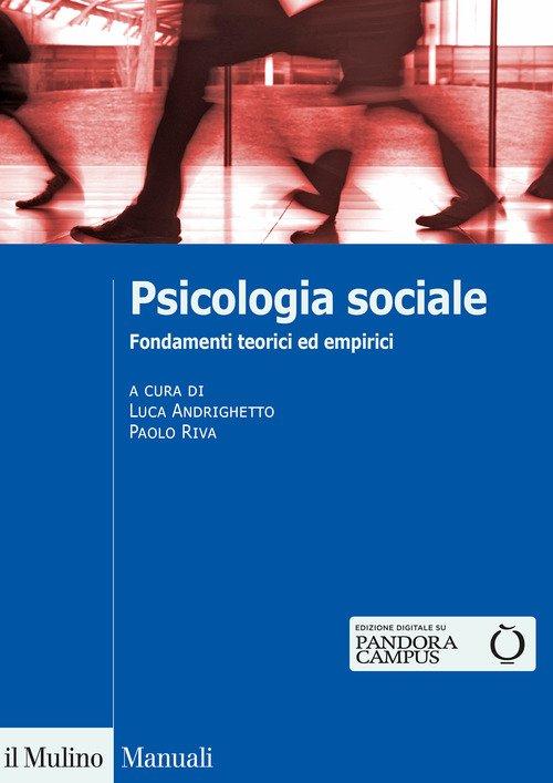 Psicologia sociale. Fondamenti teorici ed empirici