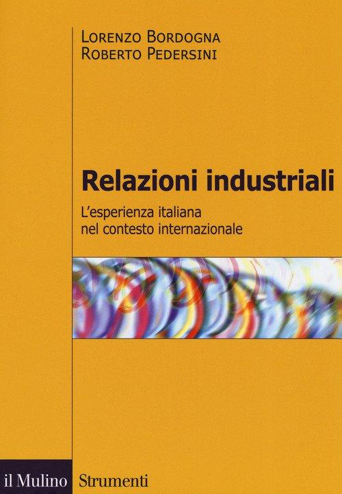 Relazioni industriali. L'esperienza italiana nel contesto internazionale