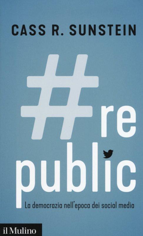 #Republic.com. La democrazia nell'epoca dei social media