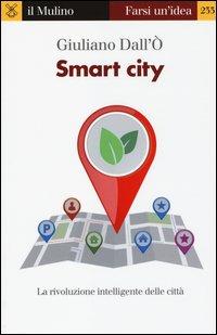 Smart city. La rivoluzione intelligente delle città