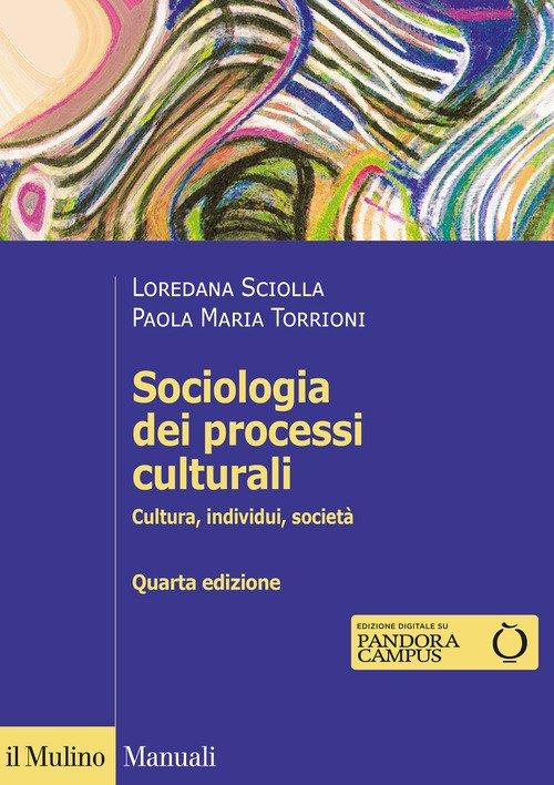 Sociologia dei processi culturali. Cultura, individui, società