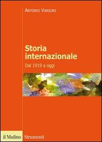 Storia internazionale. Dal 1919 a oggi