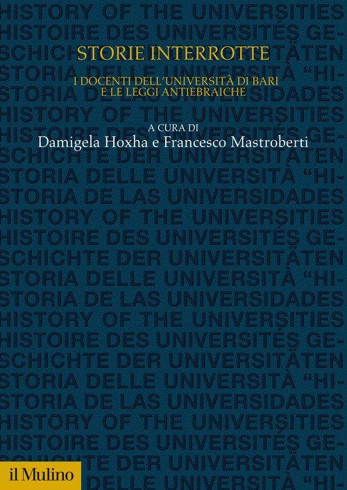 Storie interrotte. I docenti dell'università di Bari e le leggi antiebraiche