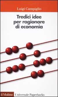 Tredici idee per ragionare di economia