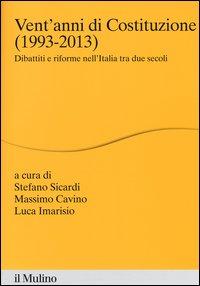 Vent'anni di Costituzione (1993-2013). Dibattiti e riforme nell'Italia tra due secoli