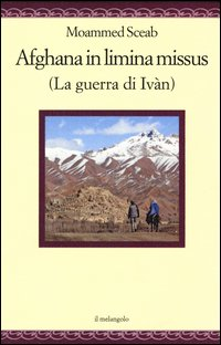 Afghana in limina missus (La guerra di Ivàn). Ediz. italiana e latina