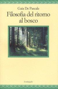 Filosofia del ritorno al bosco