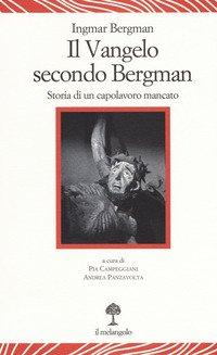 Il vangelo secondo Bergman. Storia di un capolavoro mancato. Testo svedese a fronte