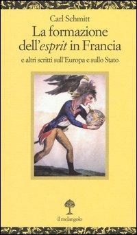 La formazione dell'esprit in Francia e altri scritti sull'Europa e sullo Stato