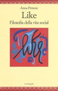 Like. Filosofia della vita social