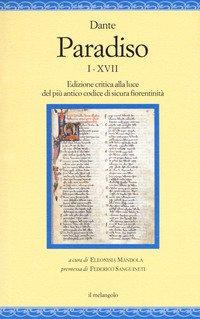 Paradiso I-XVII. Edizione critica alla luce del più antico codice di sicura fiorentinità