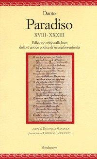 Paradiso XVIII-XXXIII. Edizione critica alla luce del più antico codice di sicura fiorentinità