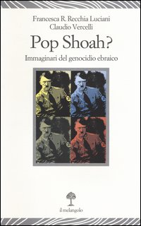 Pop Shoah? Immaginari del genocidio ebraico