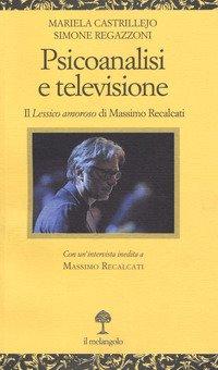Psicoanalisi e televisione. Il «Lessico amoroso» di Massimo Recalcati