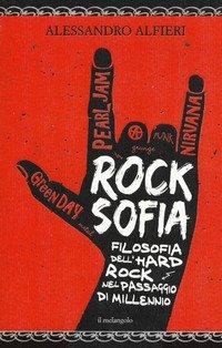 Rocksofia. Filosofia dell'hard rock nel passaggio di millennio