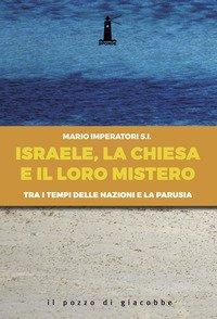 Israele, la Chiesa e il loro mistero. Tra i tempi delle nazioni e la parusia