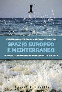 Spazio europeo e mediterraneo. Le analisi profetiche di Dossetti e La Pira