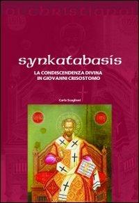 Synkatabasis. La condiscendenza divina in Giovanni Crisostomo