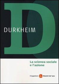 La scienza sociale e l'azione