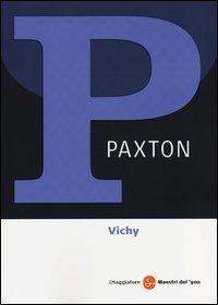 Vichy 1940-1944. Il regime del disonore