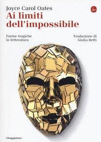 Ai limiti dell'impossibile. Forme tragiche in letteratura