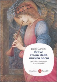 Breve storia della musica sacra. Dal canto sinagogale a Stockhausen