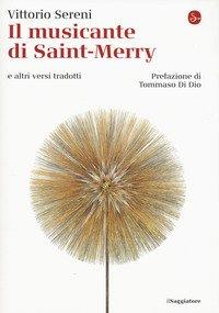 Il musicante di Saint-Merry e altri versi tradotti. Testo originale a fronte