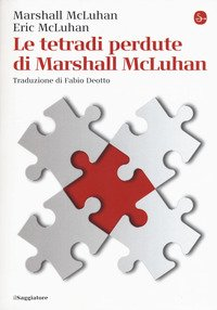 Le tetradi perdute di Marshall McLuhan